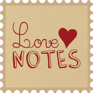 Happy Valentine's Day! Love Notes to EveryHome