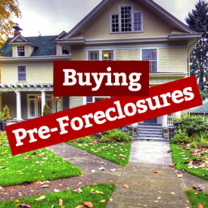 3 Things To Know about Pre-Foreclosure Homes